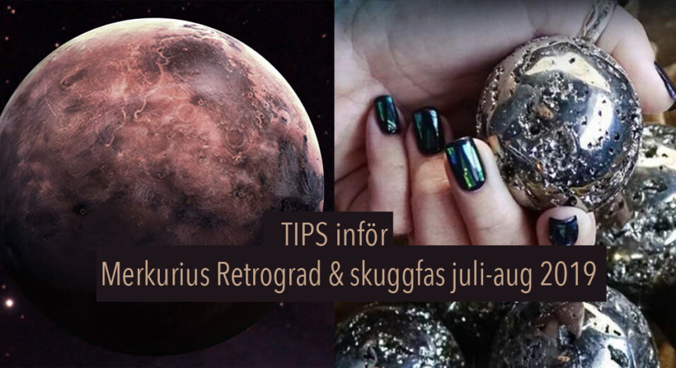 merkurius-retrograd-juli-2019-tanja-dyredand-skuggfas-tips-astrologi